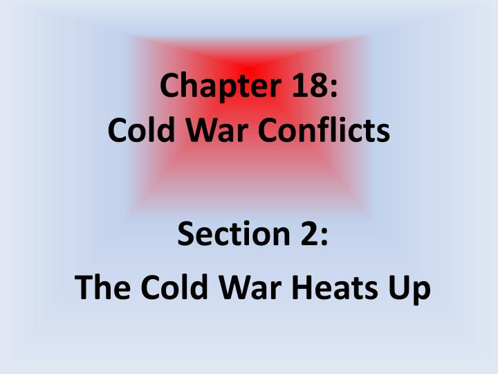 chapter 18 cold war conflicts n.