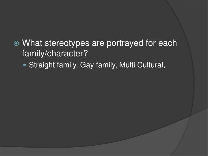 What stereotypes are portrayed for each family/character?