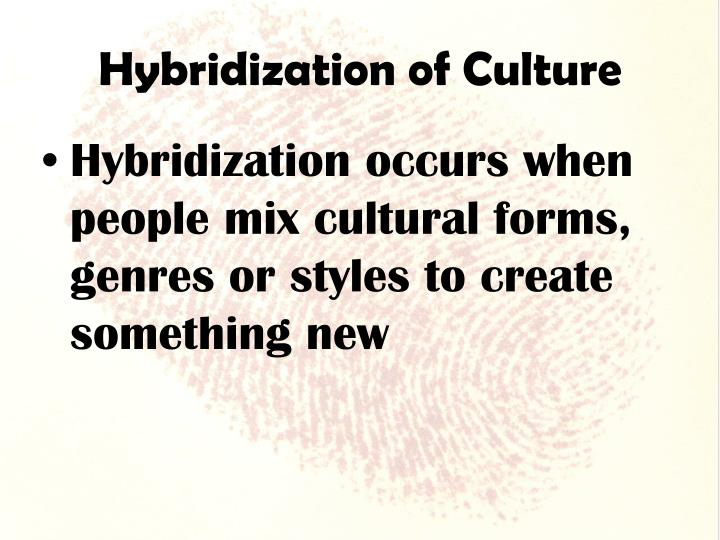Hybridization of Culture