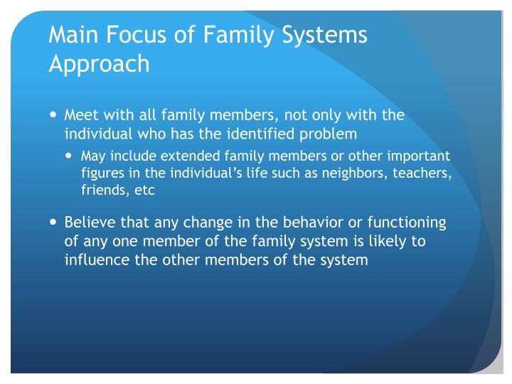 Main Focus of Family Systems Approach
