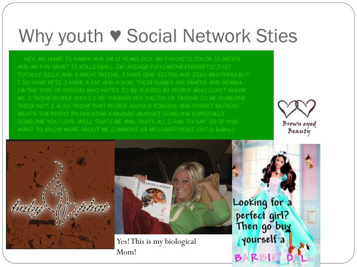 Why youth ♥ Social Network Sties