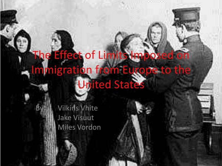 the effect of limits imposed on immigration from europe to the united states n.