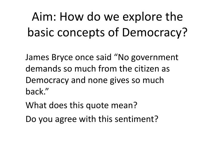 basic principles of democracy essay It is usually the legislature that controls the constitution, the most basic instrument of government 13 popular sovereignty and direct democracy.