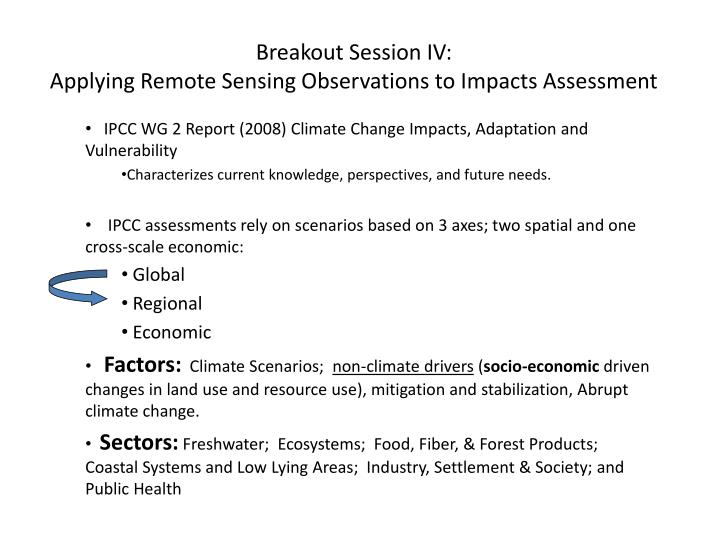 Breakout session iv applying remote sensing observations to impacts assessment