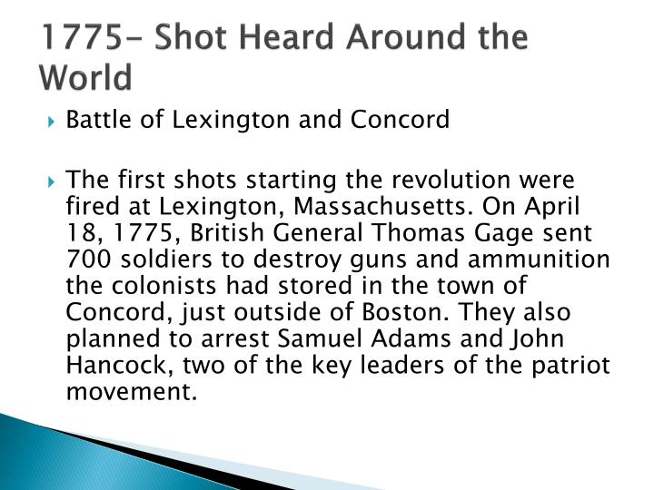 1775- Shot Heard Around the World