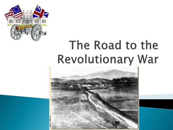 The road to the revolutionary war