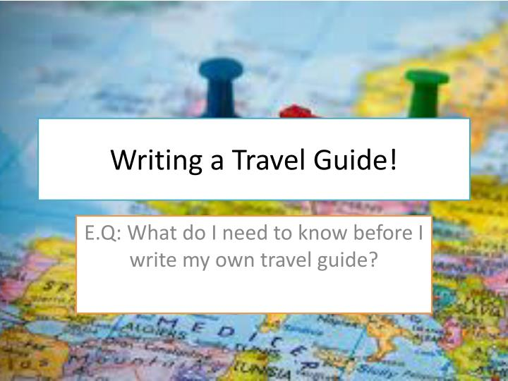Writing a travel guide