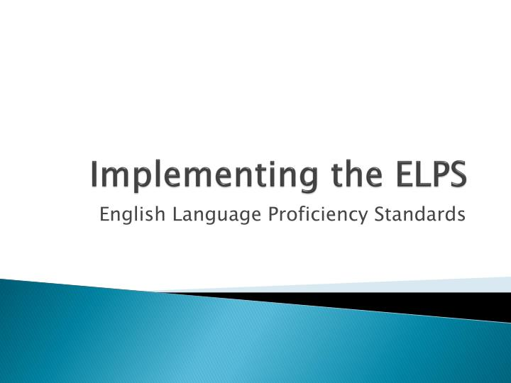 PPT Implementing The ELPS PowerPoint Presentation ID 2518037