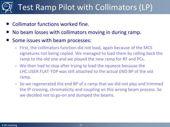 Test Ramp Pilot with Collimators (LP)