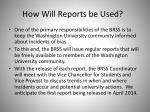 how will reports be used