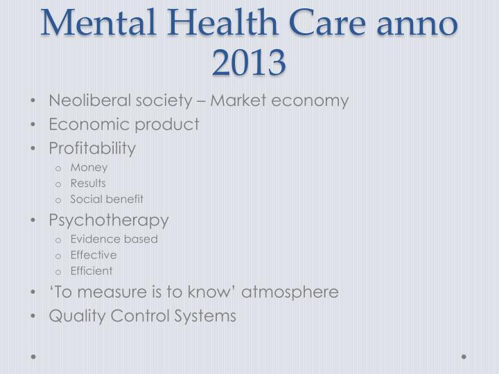 Mental health care anno 2013