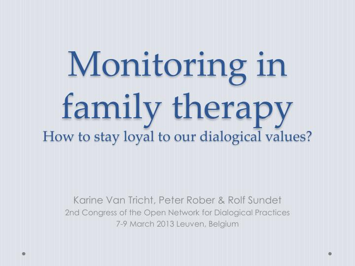 Monitoring in family therapy how to stay loyal to our dialogical values