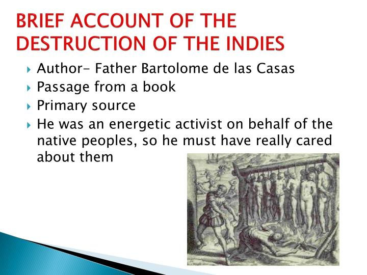 an account of the indies An account, much abbreviated, of the destruction of the indies and related texts bartolomé de las casas edited, with introduction, by franklin w knight.