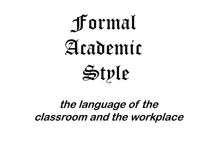 Formal academic style