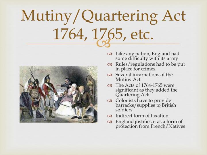 Mutiny/Quartering Act 1764, 1765, etc.