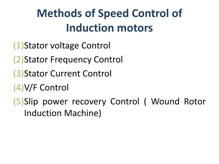 Ppt methods of speed control of induction motors for Ac motor speed control methods