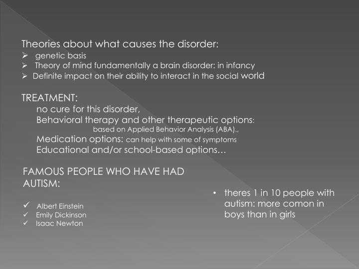Theories about what causes the disorder