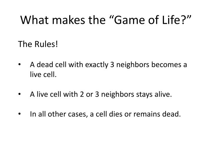 "What makes the ""Game of Life?"""