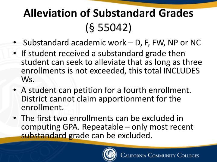Alleviation of Substandard Grades
