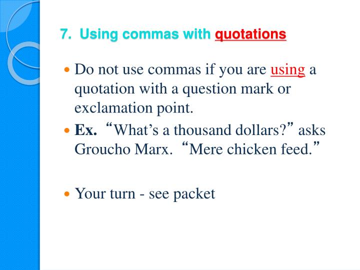 7.  Using commas with