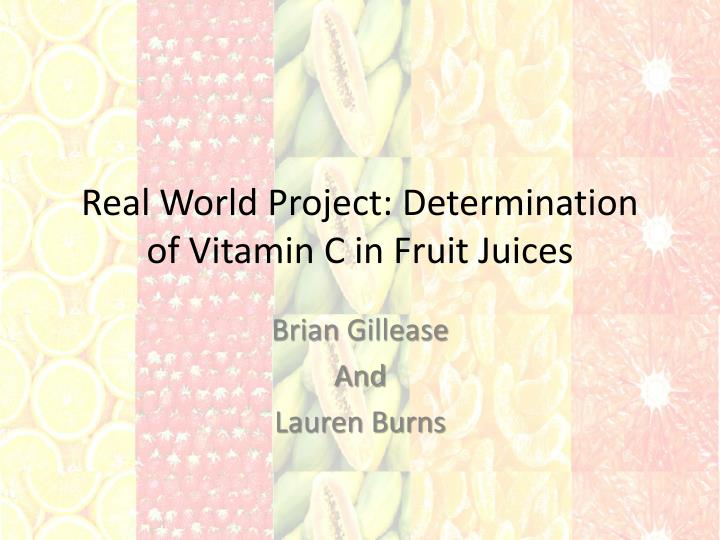PPT - Real World Project: Determination of Vitamin C in