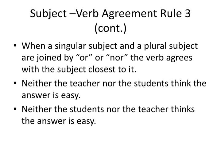 Subject –Verb Agreement Rule 3 (cont.)