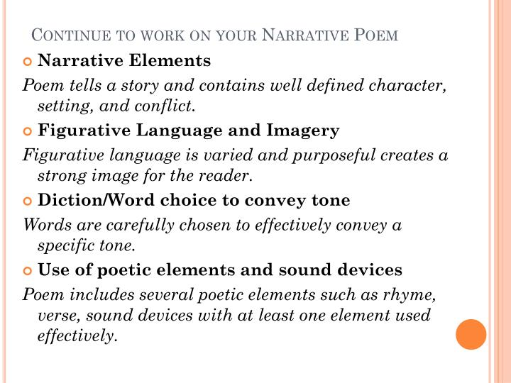 Continue to work on your Narrative Poem
