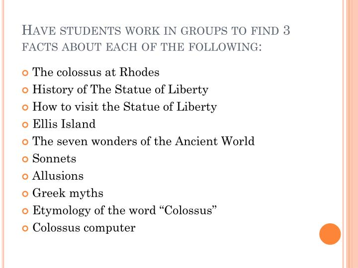 Have students work in groups to find 3 facts about each of the following: