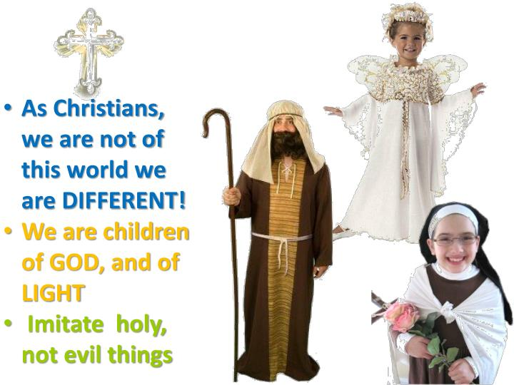 As Christians, we are not of this world