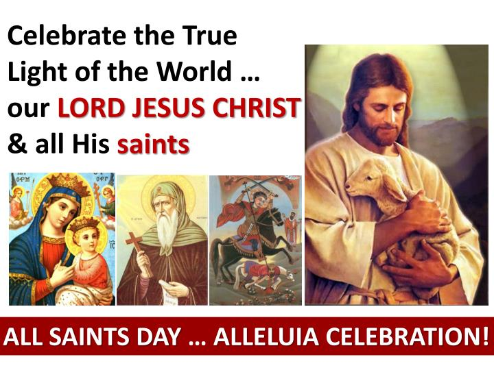 Celebrate the True  Light of the World … our