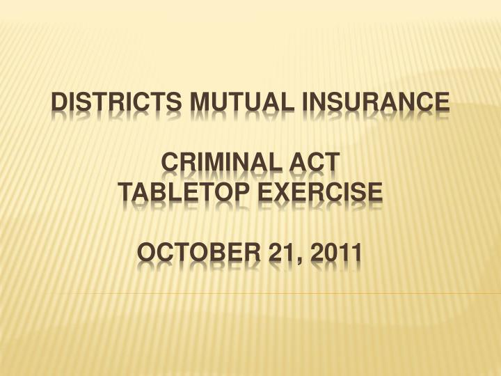 districts mutual insurance criminal act tabletop exercise october 21 2011