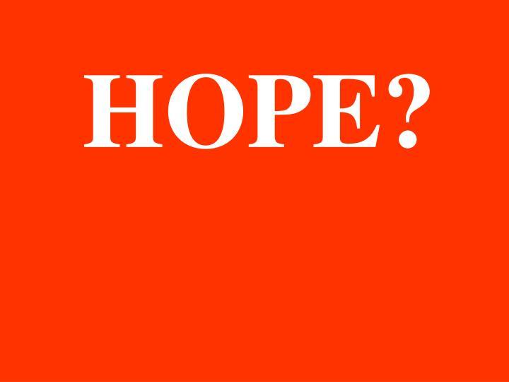 HOPE?