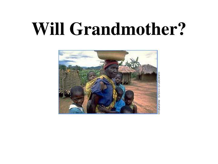 Will Grandmother?