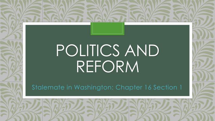 politics and reform n.