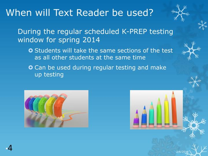 During the regular scheduled K-PREP testing window for spring 2014