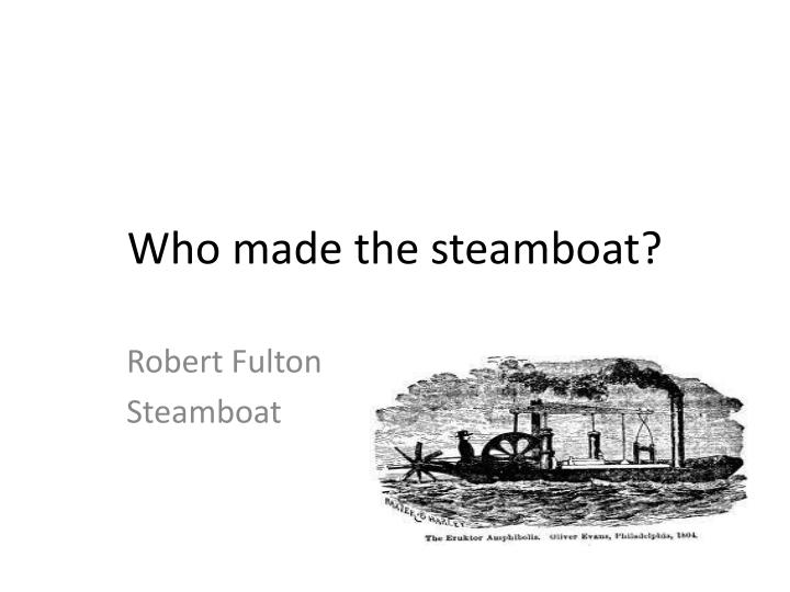 who made the steamboat n.