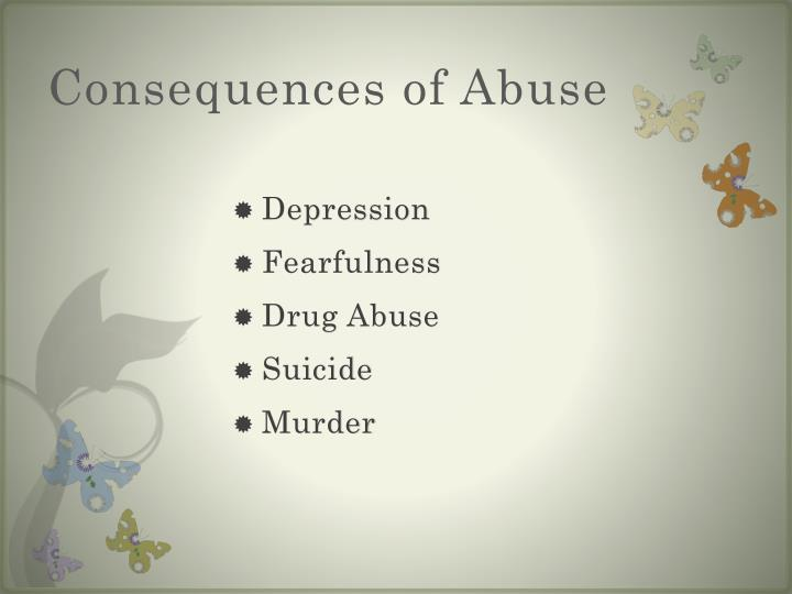 Consequences of Abuse