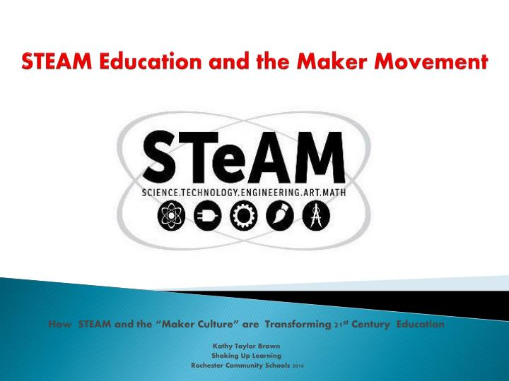 steam e ducation and the maker movement n.