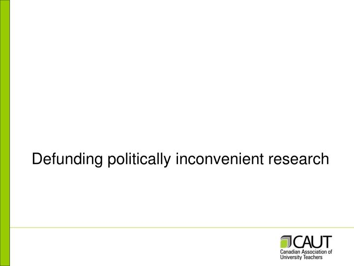 Defunding politically inconvenient research