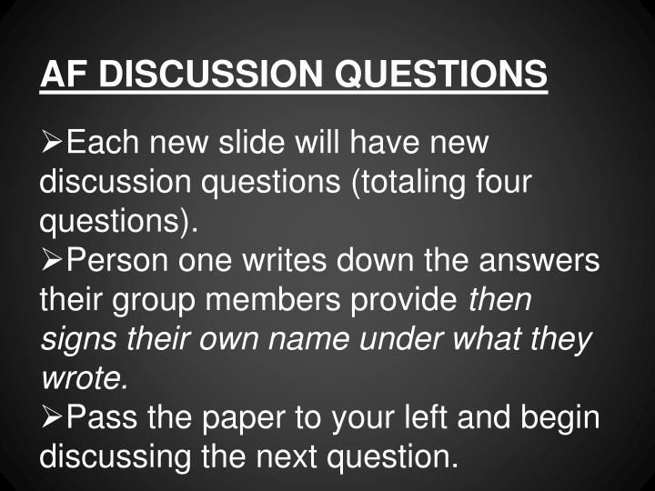 AF DISCUSSION QUESTIONS
