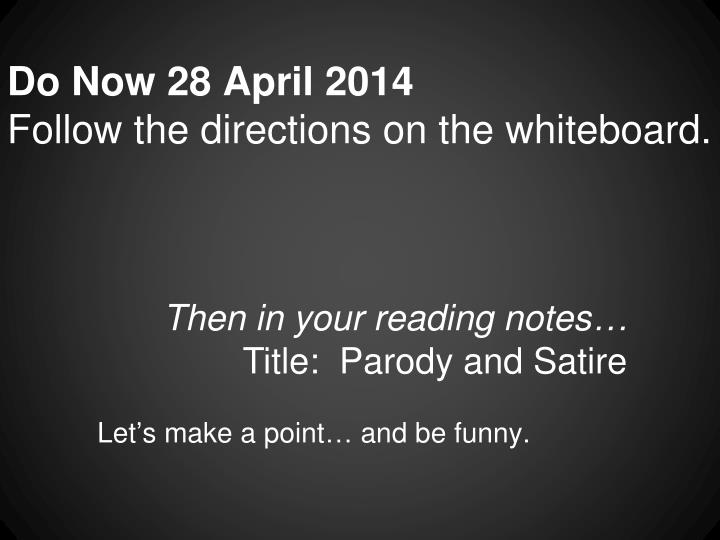 Do now 28 april 2014 follow the directions on the whiteboard
