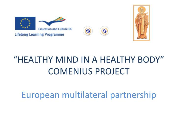 healthy mind in a healthy body comenius project european multilateral partnership n.