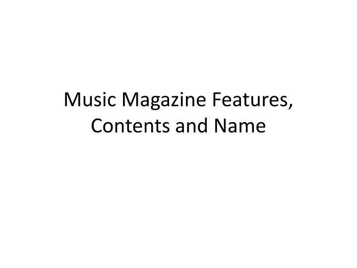 music magazine features contents and name n.