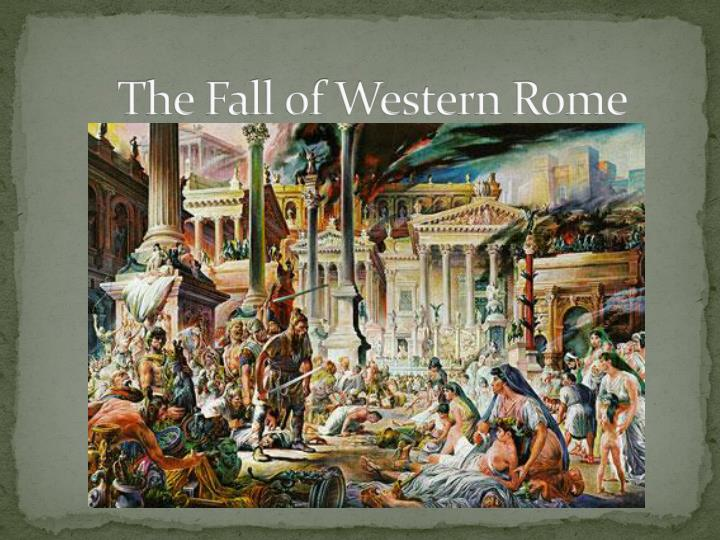 what caused the fall of the western roman empire essay Fall of rome dbq essay the decline of the roman empire reasons for the fall of the western roman empire rome vs han.