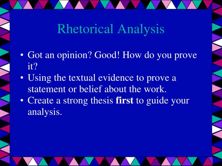 a rhetorical analysis of The focused criterion of rhetorical analysis is to read an article keeping in mind the impacts that it produces on the audience hence it is the kind of analysis which calls for understanding and representing the views of the masses techniques for writing down a rhetorical analysis.
