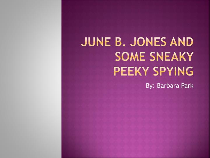 June b jones and some sneaky peeky spying