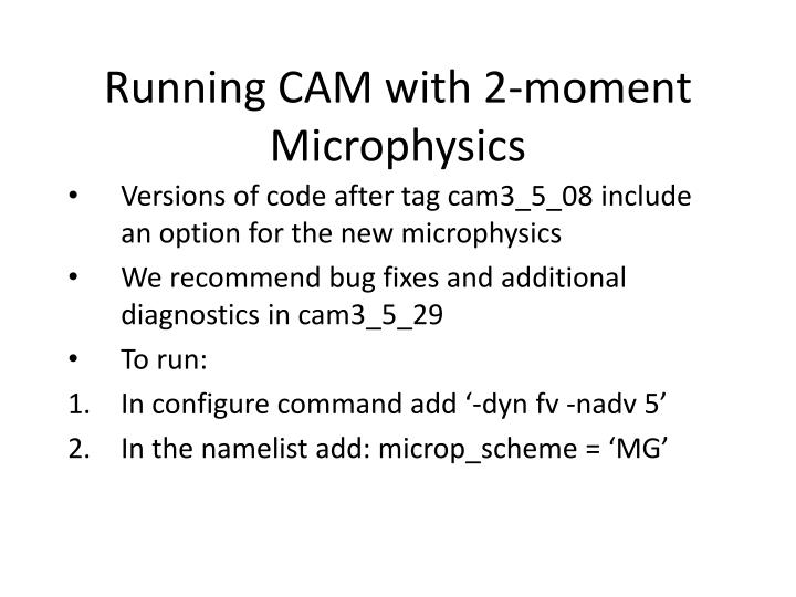 Running CAM with 2-moment Microphysics