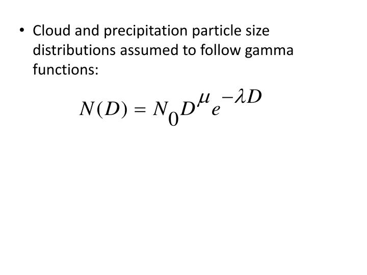 Cloud and precipitation particle size distributions assumed to follow gamma functions: