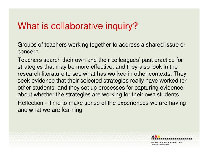 What is collaborative inquiry?