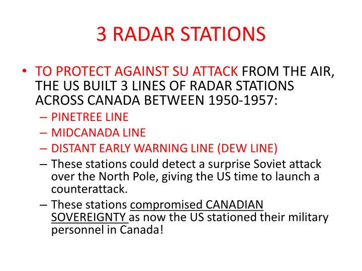 3 RADAR STATIONS